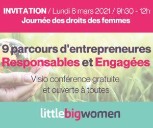Lundi 8 mars 2021 - Journée des droits des femmes - 9 parcours d'entrepreneures Responsables et Engagées